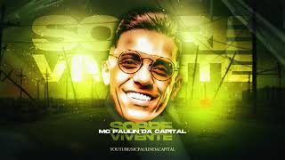 MC Paulin da Capital - Sobrevivente (Áudio Oficial) DJ GM, Emite Beats e Oldilla
