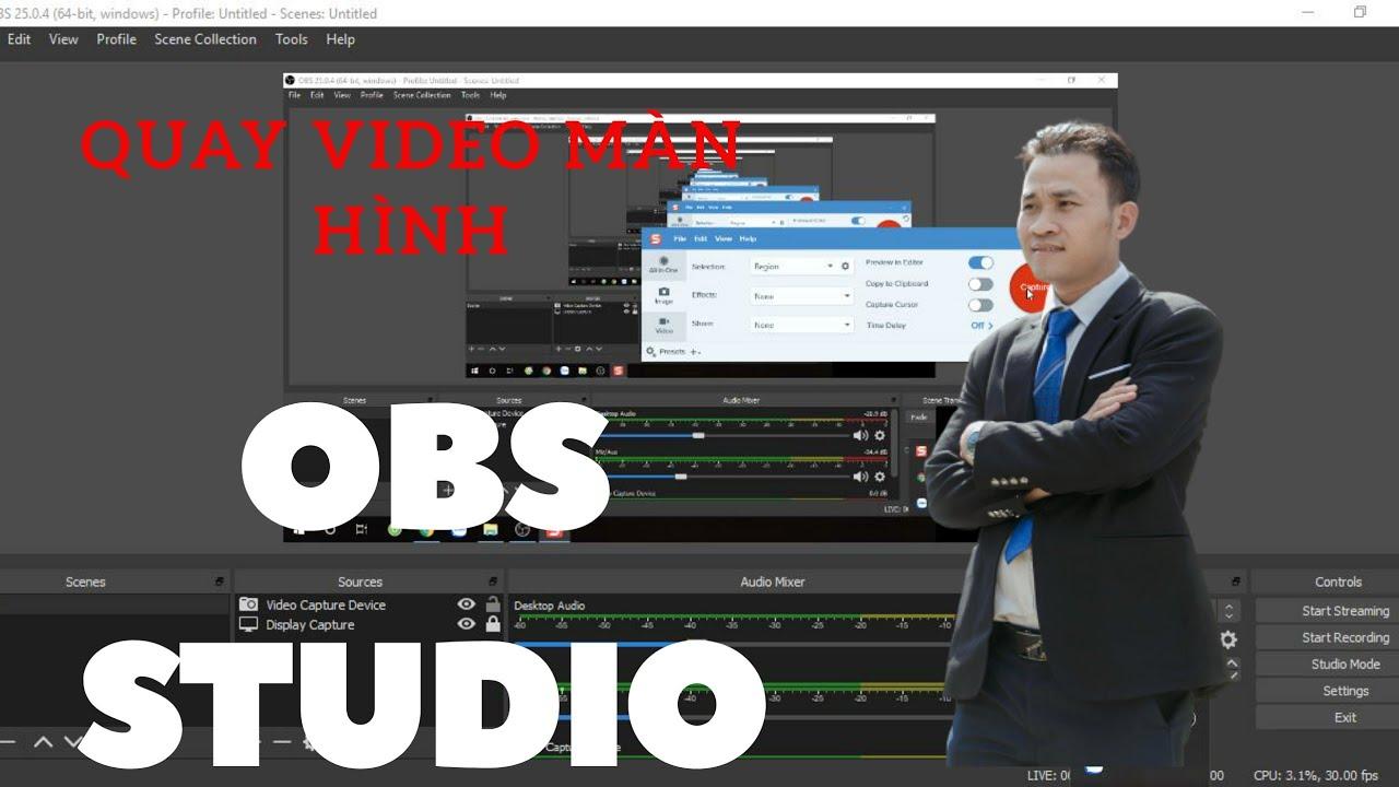 Hướng dẫn quay video màn hình máy tính với phần mềm OBS Studio mới nhất 2020