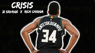 Giannis Antetokounmpo Mix 34 Crisis 34 21 Savage X Rich Chigga