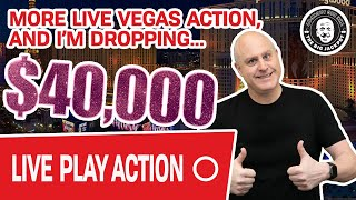 More LIVE VEGAS Action  Im Dropping 40000