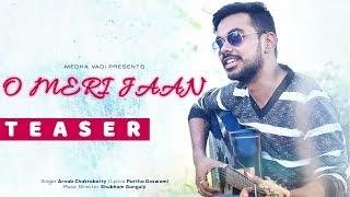 O Meri Jaan - Teaser | New Hindi Song 2018 | Romantic Song | Arnab Chakraborty