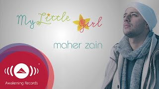 [5.12 MB] Maher Zain - My Little Girl | Official Lyric Video