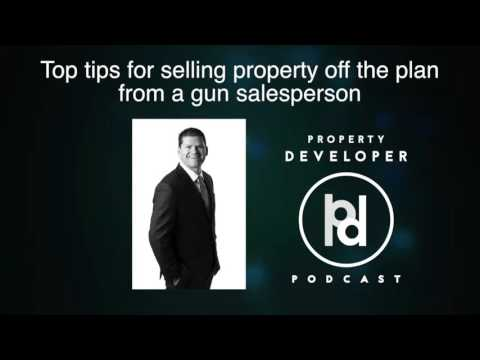 6 - Top tips for selling property off the plan by a gun sales person