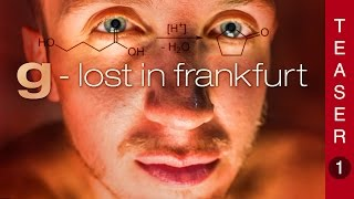 Trip - G Lost in Frankfurt - Teaser