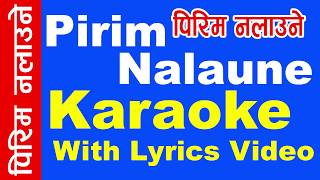 """Pirim Nalaune"" Karaoke with lyrics - New Nepali Song 