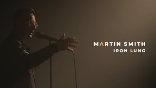 Martin Smith - Iron Lung (Official Live Video)