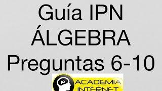 Guía IPN ÁLGEBRA pregunta 6-10