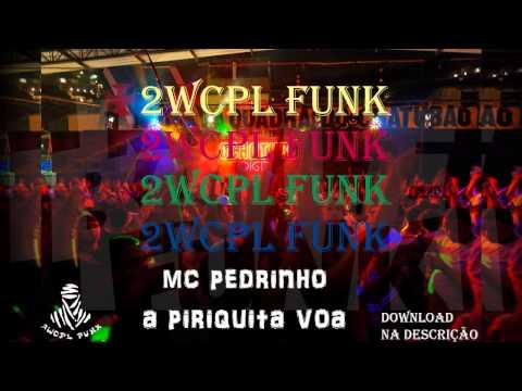 mc-pedrinho---a-piriquita-voa-(dj-r7)-download-+-letra