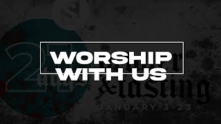 21 DAYS OF PRAYER: WORSHIP WITH US