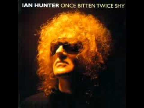 Ian Hunter - Once Bitten Twice Shy.wmv