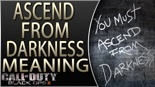 Ascend from Darkness Meaning Explained