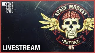 Beyond Good and Evil 2 - Space Monkey Report #3 Livestream | Ubisoft [NA]
