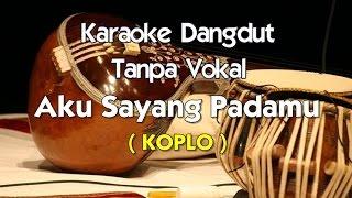 Download Lagu Karaoke - Aku Sayang Padamu ( KOPLO ) mp3