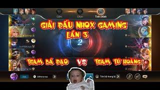 Tứ Kết GIải Đấu Nhox Gaming Lần 3  - Team Bá Đạo vs Team Tứ Hoàng !