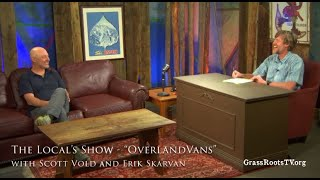 "The Local's Show - ""White River Overland Custom Vans"" with Scott Vold and Erik Skarvan"