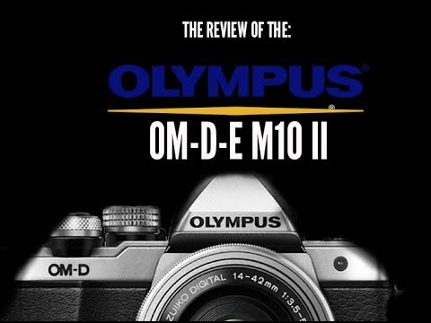 The Review Of The Mirrorless Olympus OM D E M10 II 1