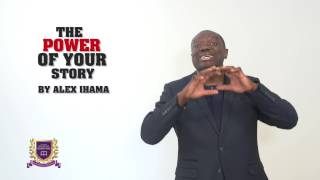 The Power of Your Story by Coach Alex Ihama, Author, Welcome to Greatness
