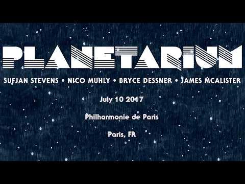 Sufjan Stevens, Bryce Dessner, Nico Muhly, James McAlister - Planetarium (Live in Paris)