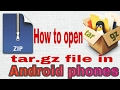 How to open tar.gz file in any android smartphone.