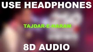 Tajdar-e-Haram  || Atif Aslam || 8D AUDIO || Use Headphones 🎧
