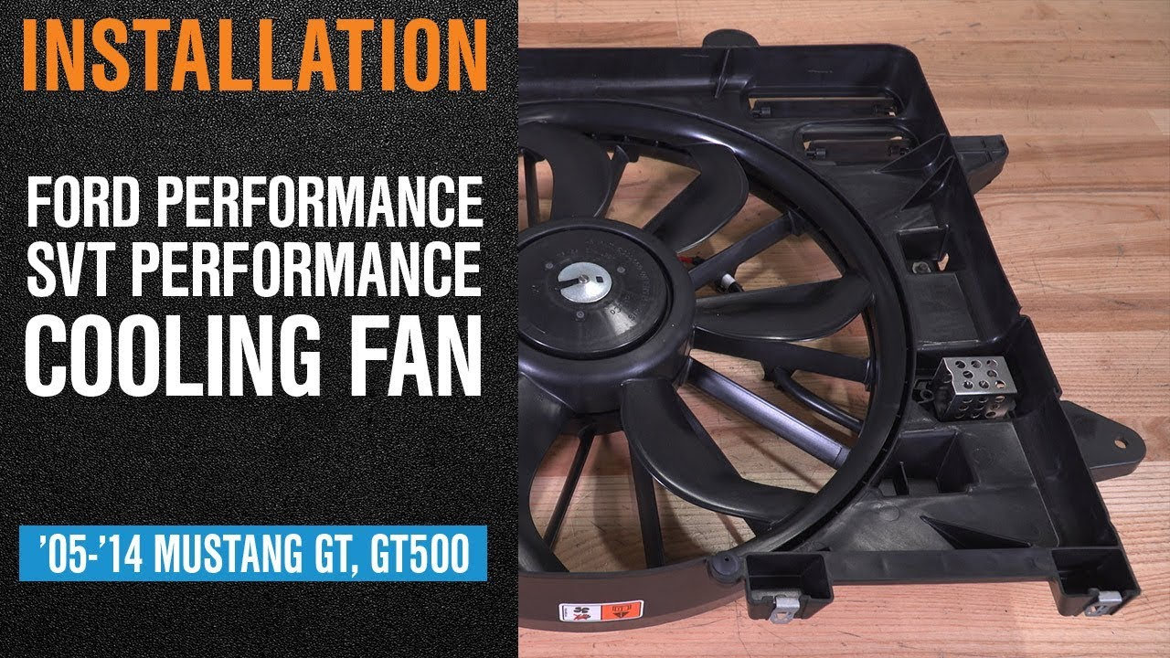 install 2005 2014 mustang gt gt500 ford performance svt performance cooling fan [ 1280 x 720 Pixel ]