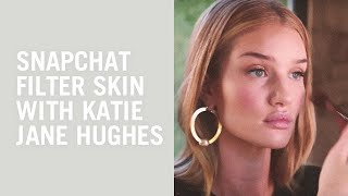 Rosie Huntington-Whiteley and Katie Jane Hughes makeup tutorial: Snapchat filter skin