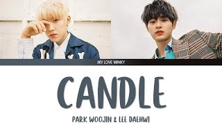 Park woojin & lee daehwi candle lyrics all rights administered by bnm entertainment. i do not own the music, photos and lyrics. no copyright infringement int...