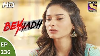 Video Beyhadh - बेहद - Ep 236 - 5th September, 2017 download MP3, 3GP, MP4, WEBM, AVI, FLV September 2019