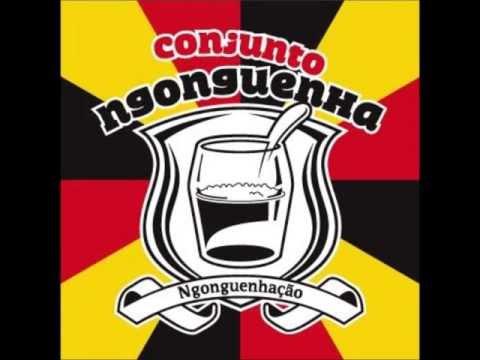 Ngonguenhação (Full Album) - Conjunto Ngonghuenha