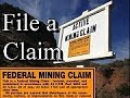 HOW TO FILE A MINING CLAIM !! Lode and Placer. ask Jeff Williams