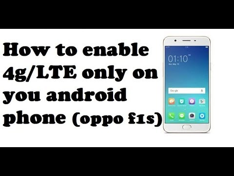 How to enable 4g/LTE only on your android phone (oppo f1s)