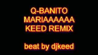 q banito maria keed spanish remix