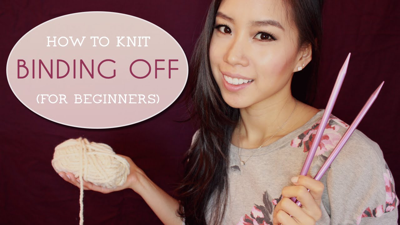 How To Bind Off Knitting In Pattern : How To Knit - Bind Off Tutorial (Casting Off) - YouTube