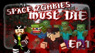 SPACE ZOMBIES MUST DIE! HARDCORE Zombie Invasion w/ Bashur + Luclin! Ep. 1