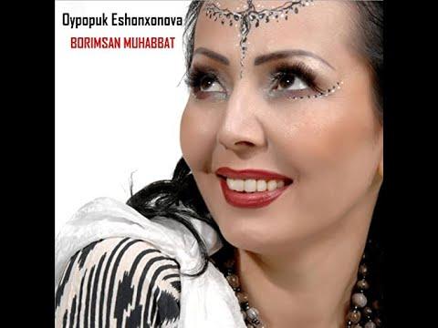 Oypopuk Eshonxonova - Borimsan muxabbat | Ойпопук Эшонхонова - Боримсан мухаббат