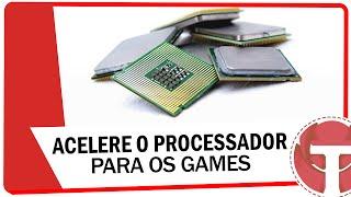 Como acelerar o seu processador para os jogos