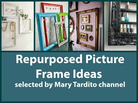 Repurposed Picture Frame Ideas - Old Things Turned Into New Things Ideas – Recycled Home Decor