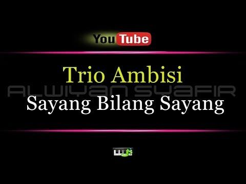 Karaoke Trio Ambisi - Sayang Bilang Sayang