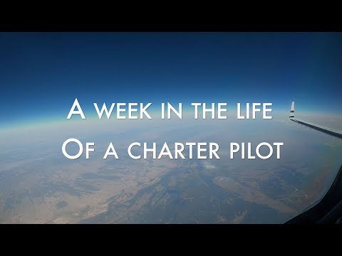 Week in the Life of a charter pilot