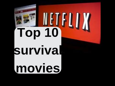Top 10 survival movies on netflix 2019