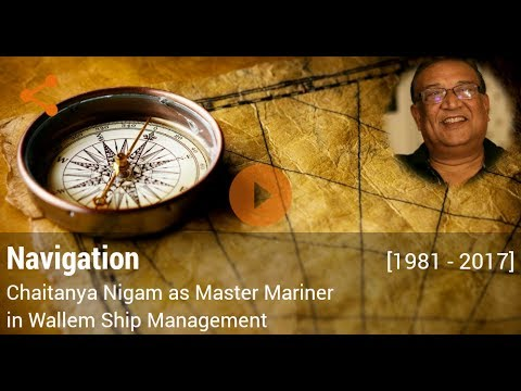 Career in Navigation by Chaitanya Nigam (Master Mariner in Wallem Ship Management)