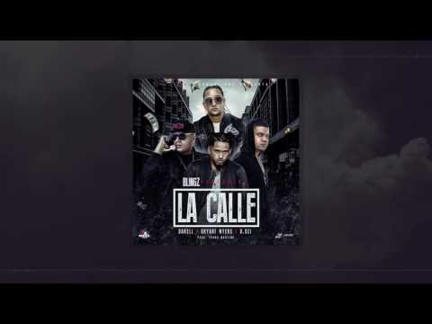 Blingz, D OZi, Bryant Myers & Darell- La Calle (Official Audio)