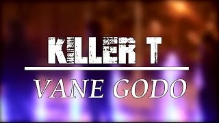 Killer T - Vane Godo (Genesis Riddim) Zim Dancehall May 2014| Stixx Media