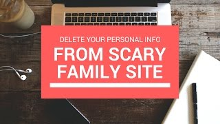 How To Delete Your Personal Info Off Scary Family Tree Now Site