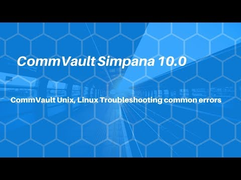 CommVault Unix | Linux File and Media Agent common troubleshooting techniques