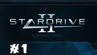 Let's Try: StarDrive 2 - Episode 1!