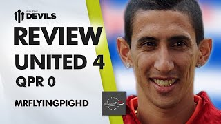 Di Maria:Man Possessed!  | Manchester United 4 QPR 0 | REVIEW
