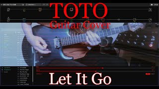 Toto - Let It Go (Guitar Cover) TAB Steve Lukather Cover / Helix tone