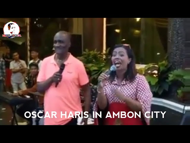 Oscar Haris ft Sely Ambon || Legend in Ambon City