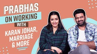 Prabhas on working with Karan Johar, Jacqueline Fernandez and marriage | Saaho | Shraddha Kapoor